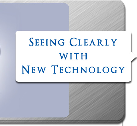 Seeing Clearly with New Technology